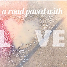 Road paved with Love