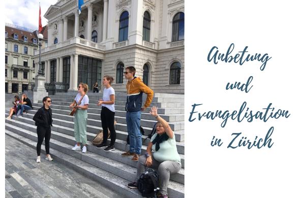 ANbetung und Evangelisation in Zürich