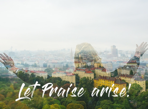 Let Praise arise!